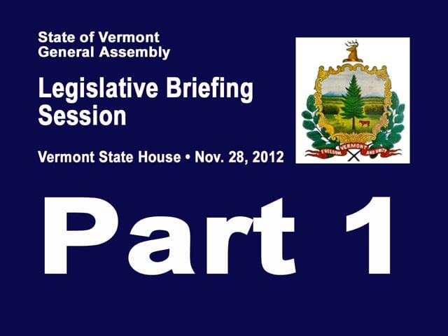 Pt 1 Legislative Briefing Session Nov 2012