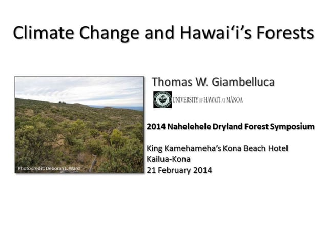"""2014_03: Tom Giambelluca """"Climate Change and Hawai'i's Forests"""""""