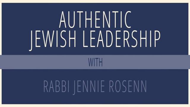 Authentic Jewish Leadership with Rabbi Jennie Rosenn