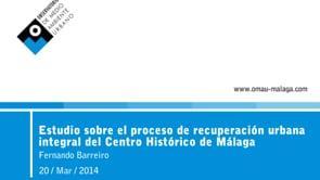 Estudio sobre el proceso de recuperación urbana integral del Centro Histórico de Málaga
