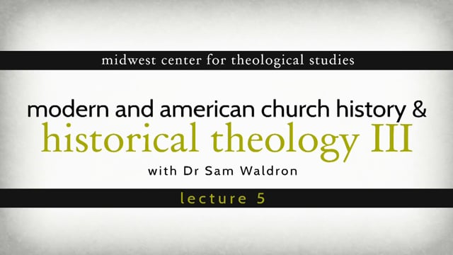 HT13 05 | Modern and American Church History