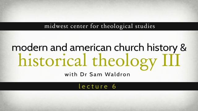 HT13 06 | Modern and American Church History