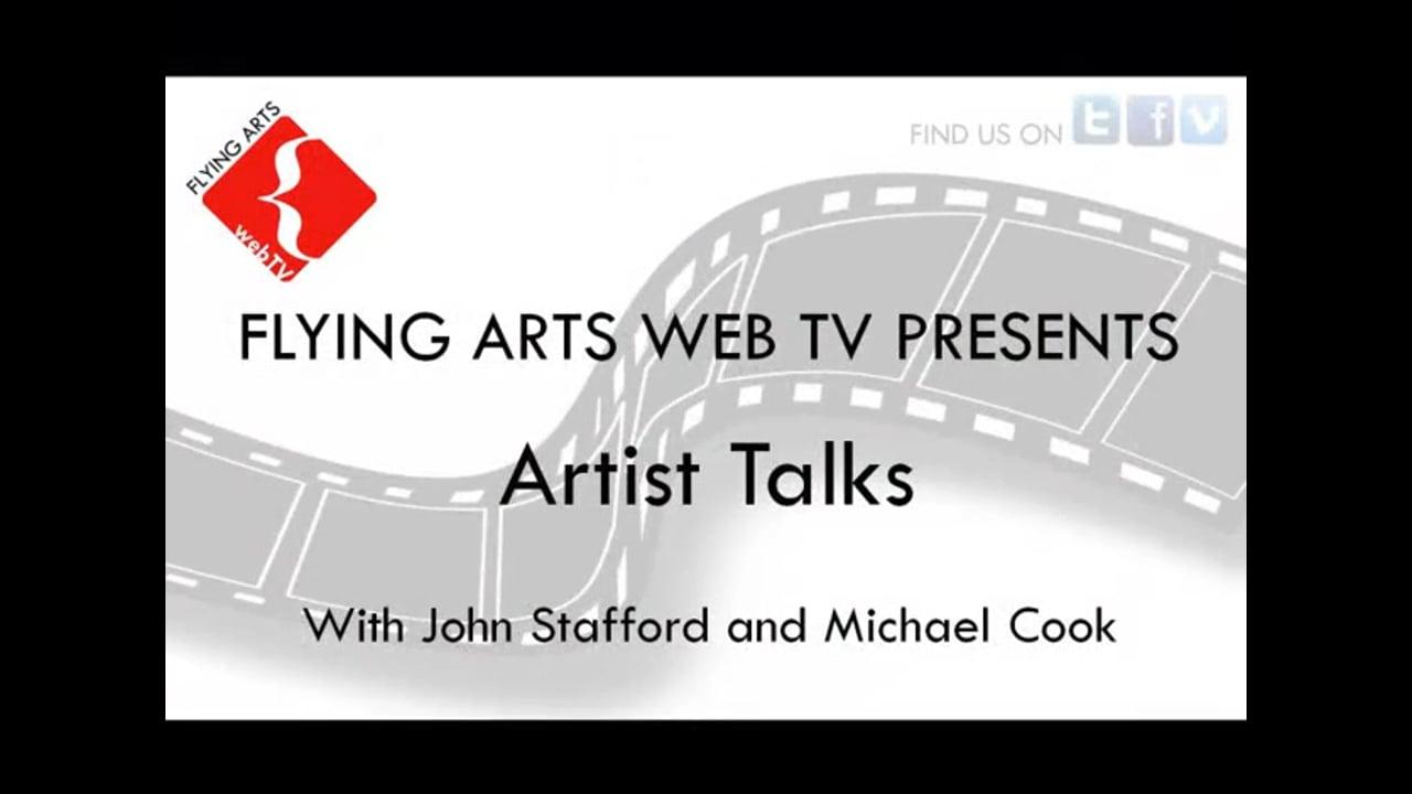 Artist Talk. John Stafford interviews Michael Cook