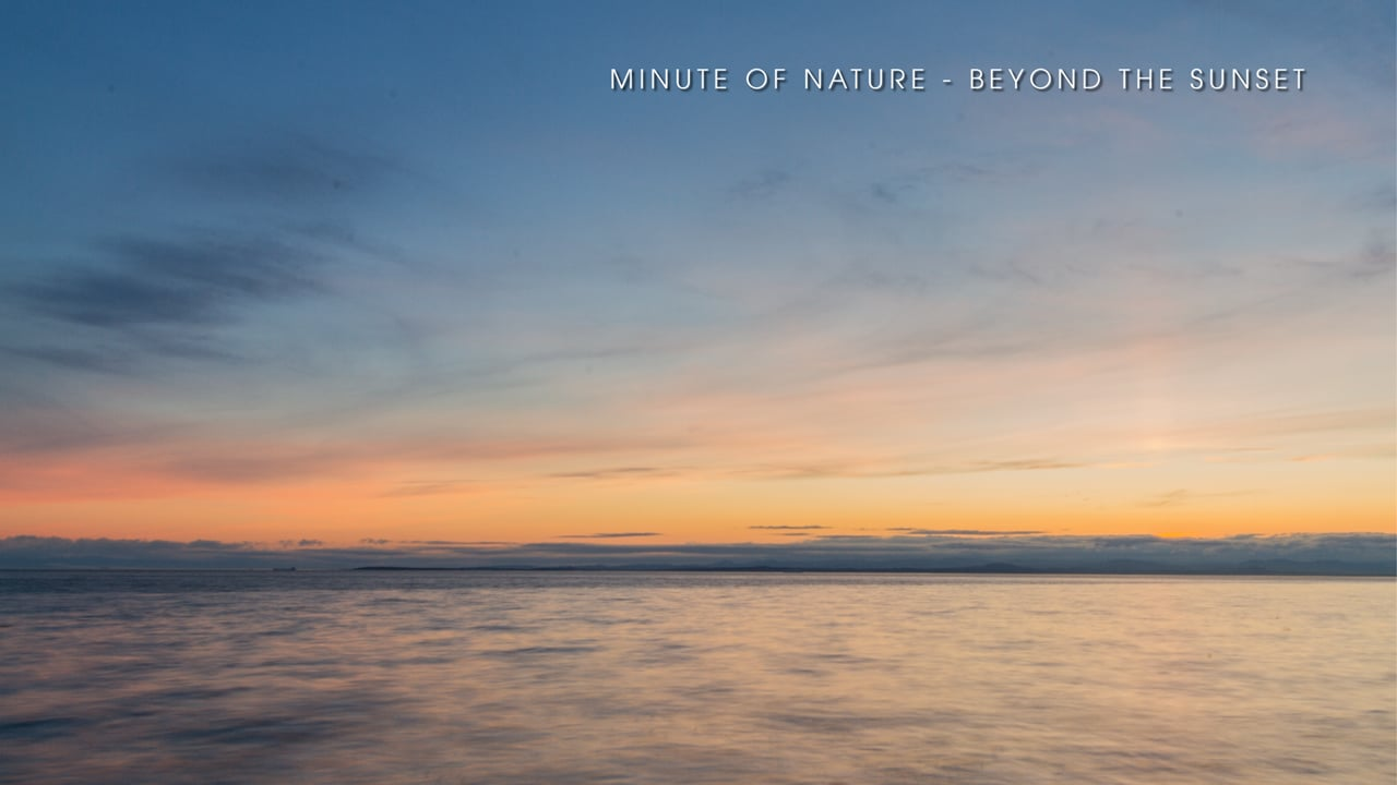 Minute of Nature - Beyond the Sunset