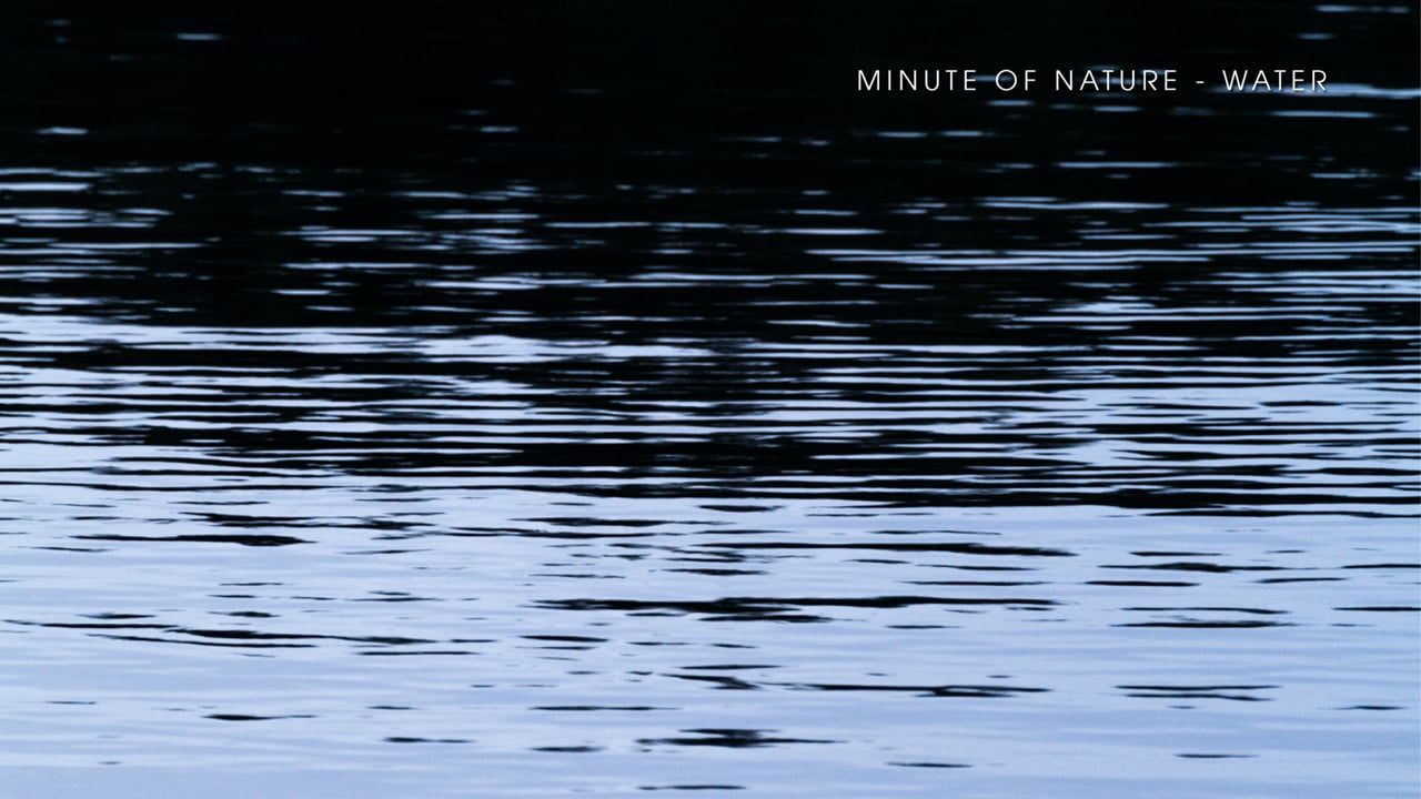 Minute of Nature - Water