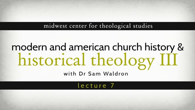 HT13 07 | Modern and American Church History