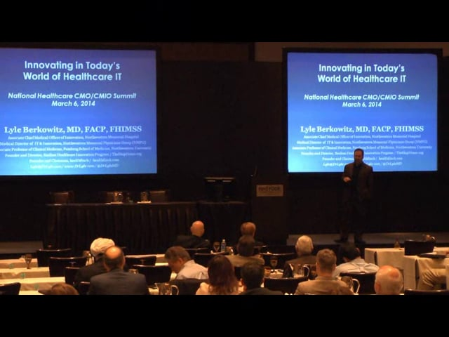 Lyle Berkowitz, Northwestern Memorial Hospital on Innovating in Today's World of Healthcare IT