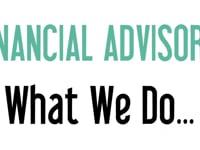 Financial Advisors…   What We Do