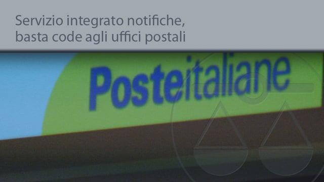 Servizio integrato notifiche: basta code agli uffici postali - 20/5/2014