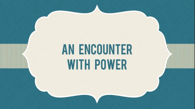 An Encounter with Power