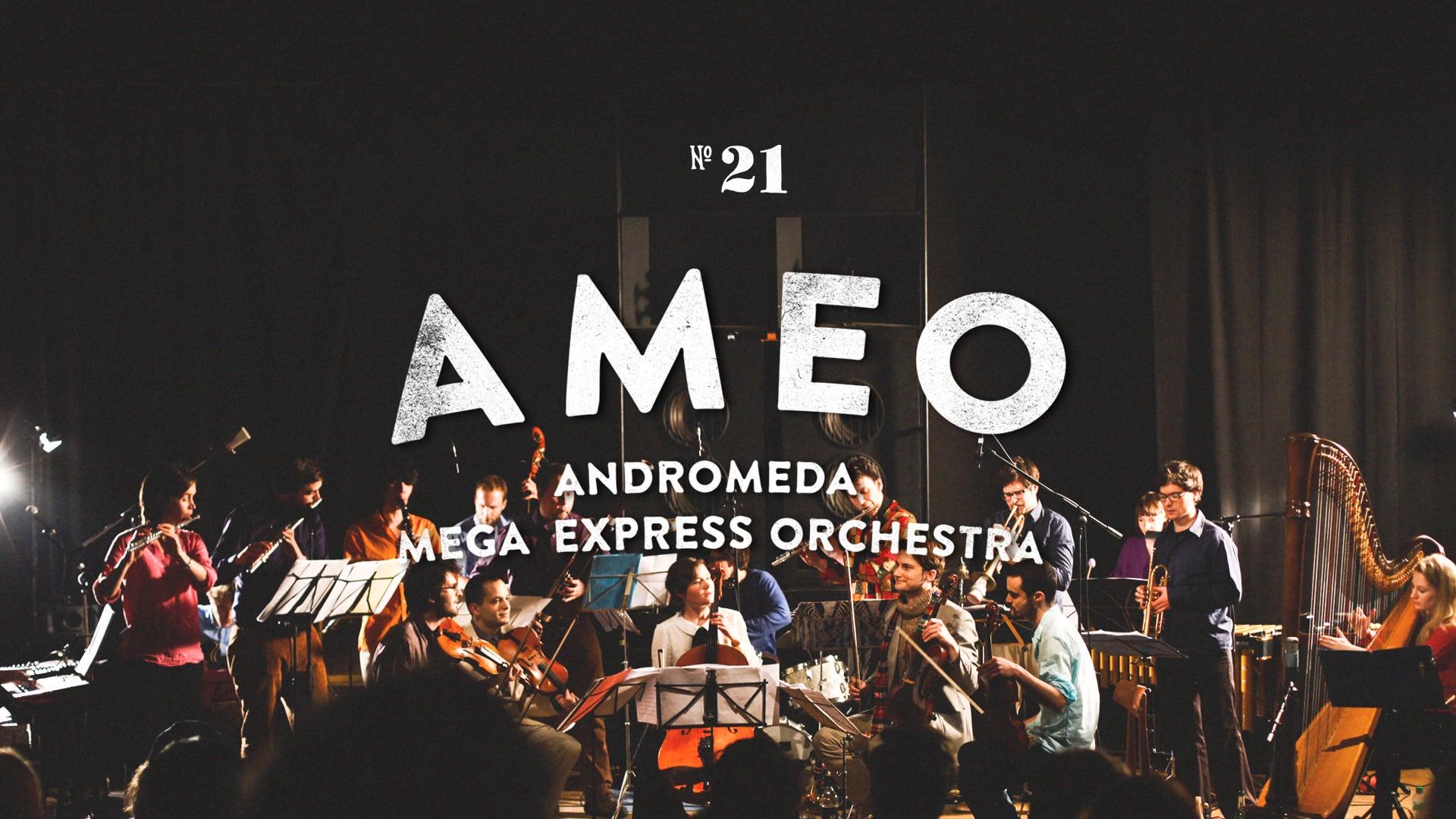 SEANCE 21 |ANDROMEDA MEGA EXPRESS ORCHESTRA