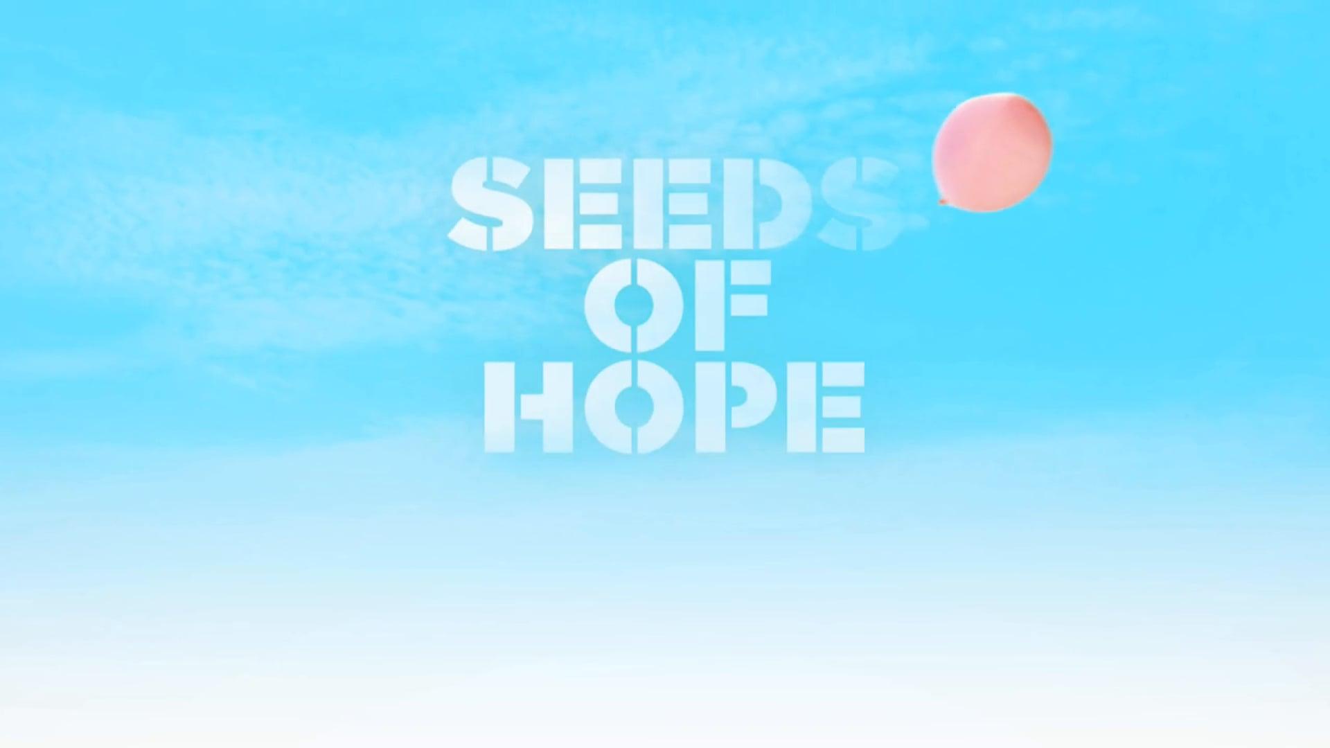 Seeds of Hope - Trailer