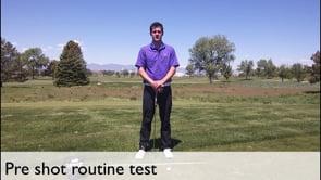 Pre Shot Routine Tests