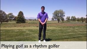 Playing Golf As A Rhythm Golfer