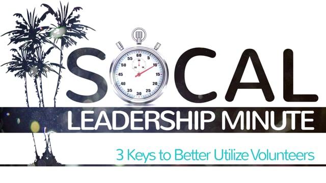 3 Keys to Better Utilize Volunteers