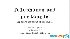 Telephones and Postcards: Our Brave New World of Messaging