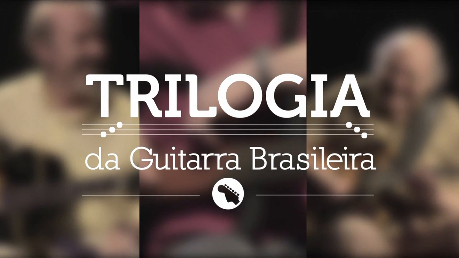 Trilogia da Guitarra Brasileira - SESCTV