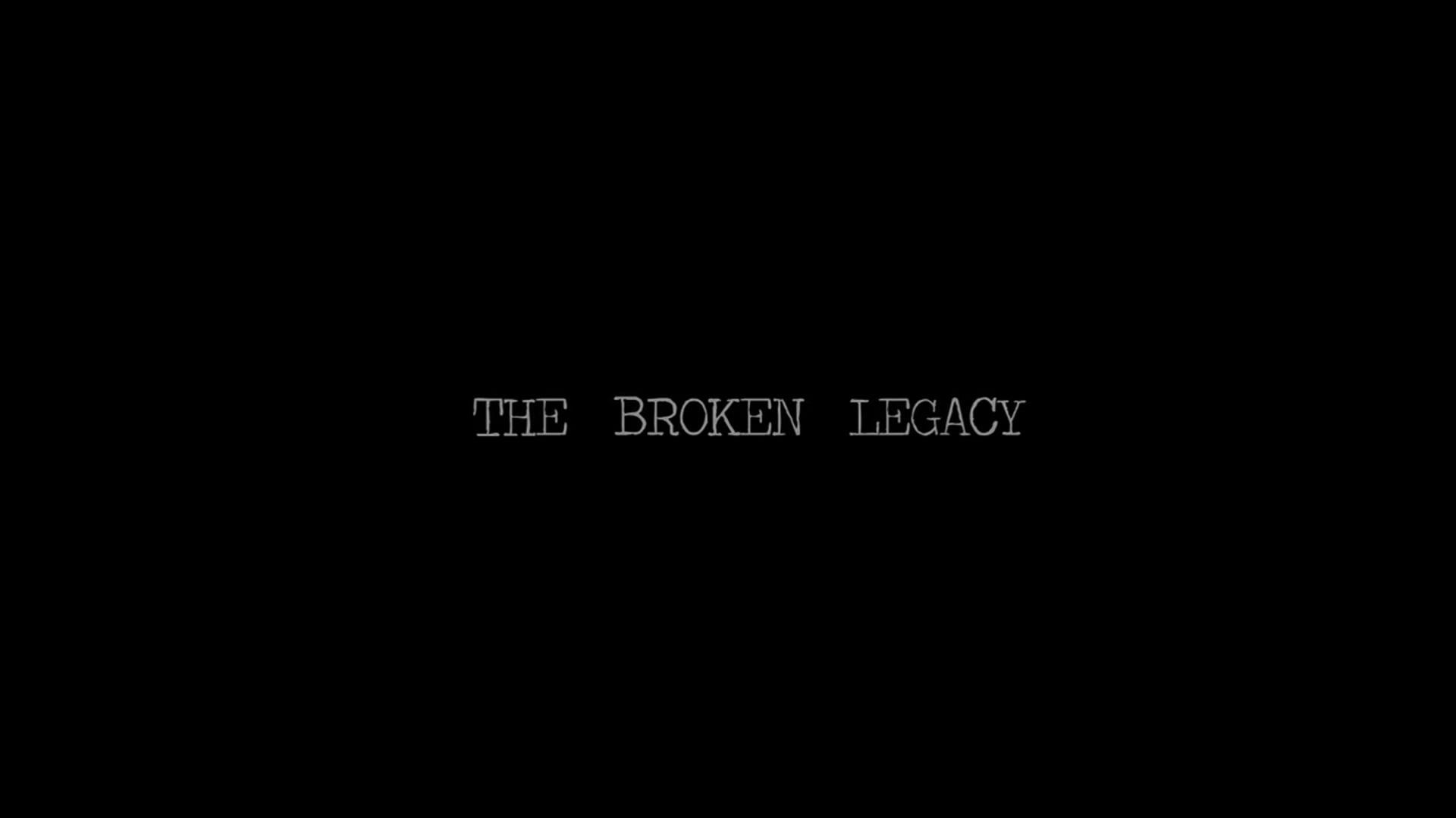 The Broken Legacy Teaser Trailer
