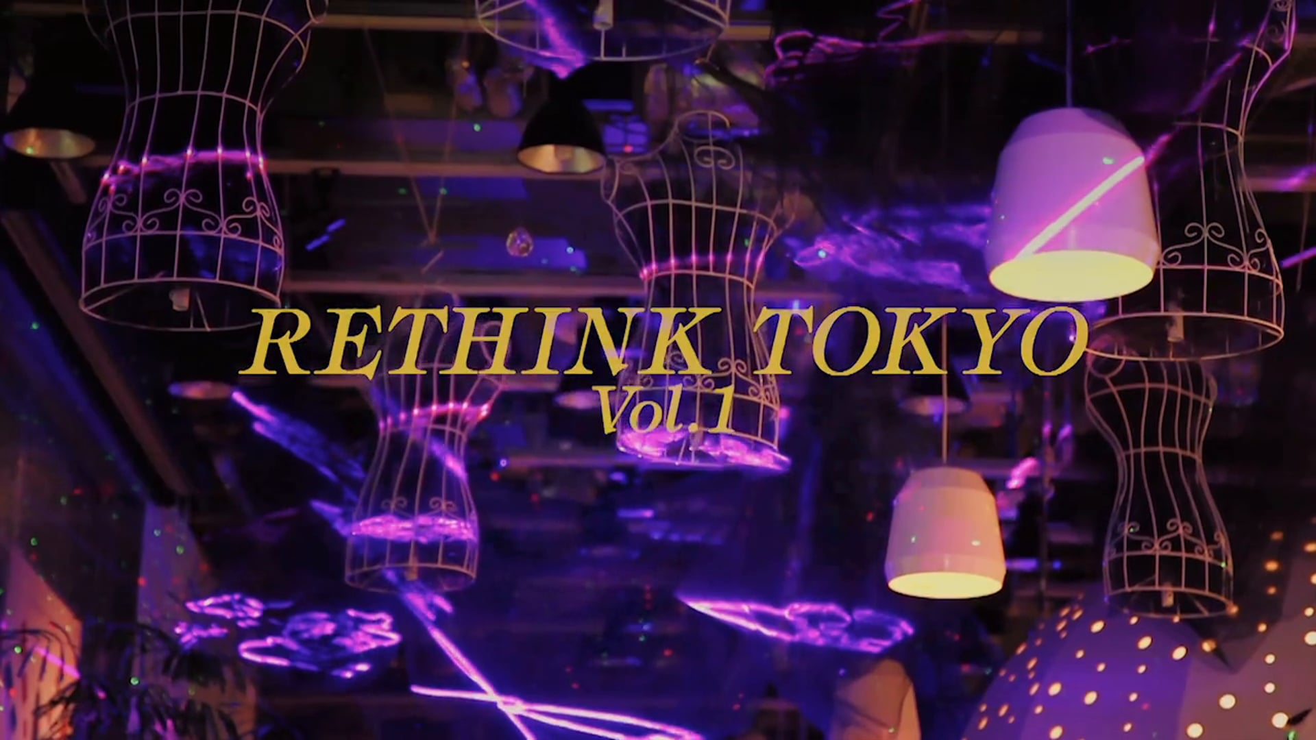 RETHINK TOKYO Vol.1 -Light wavers beautifully-