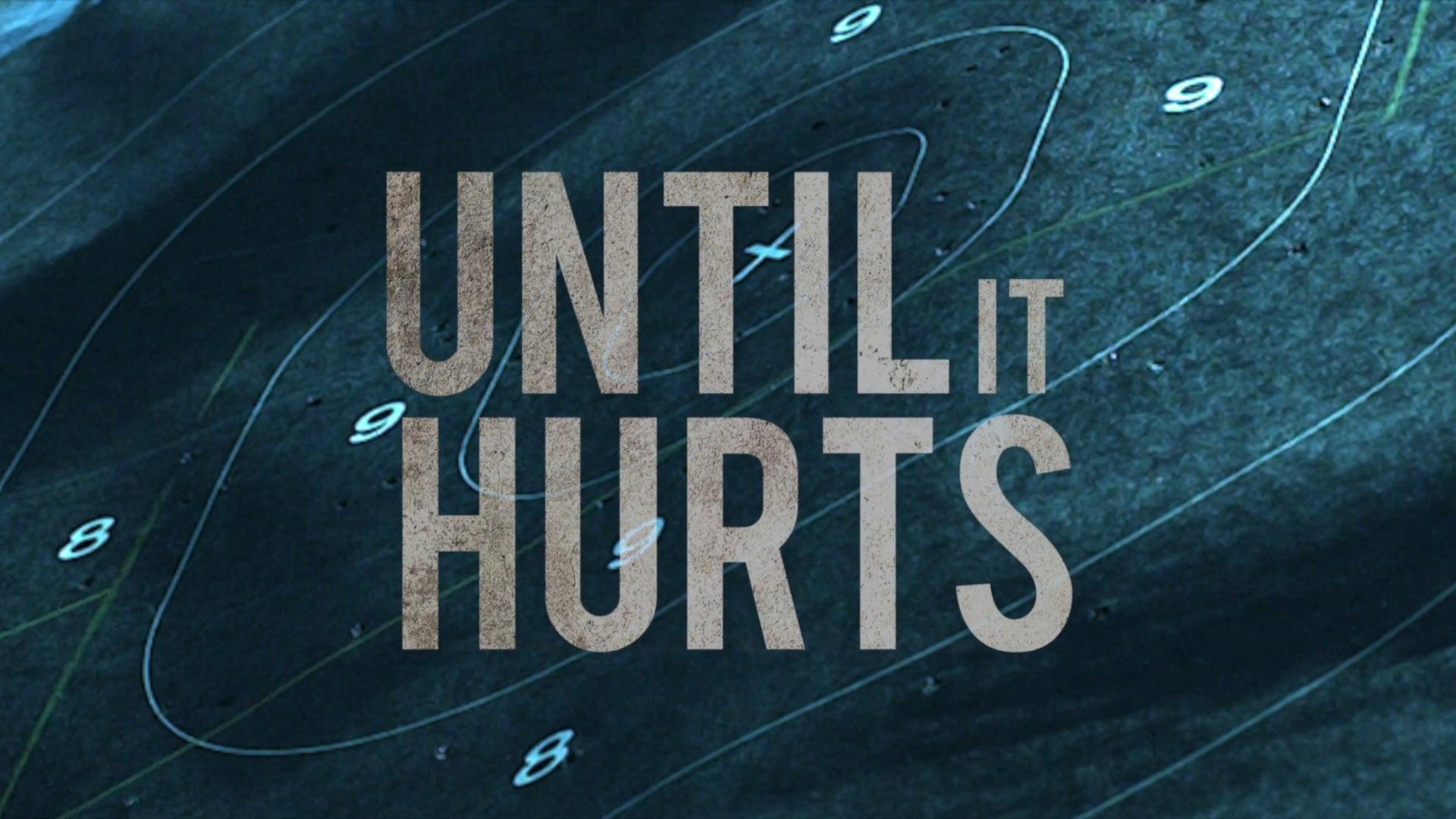 Until It Hurts Trailer