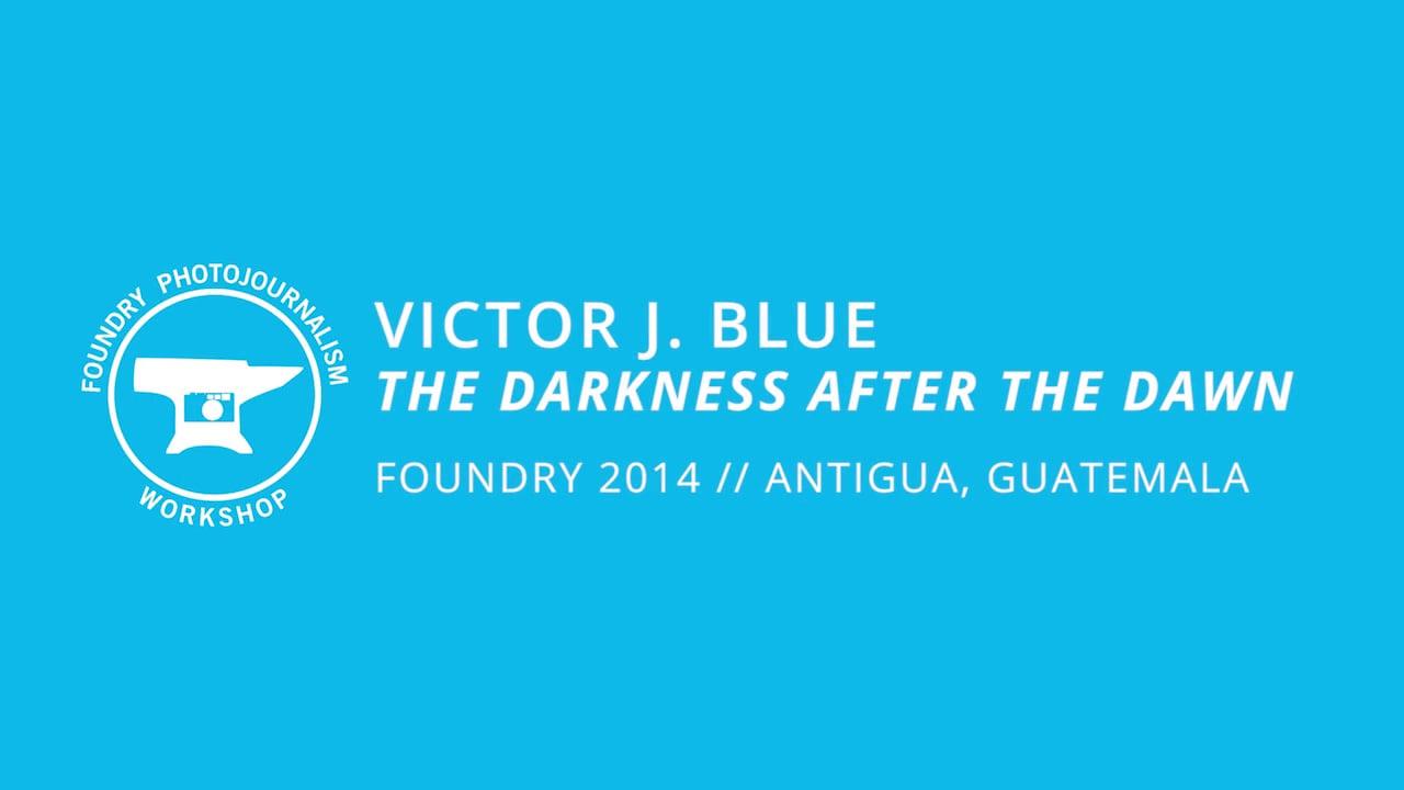 Victor J. Blue - Evening Presentation, Foundry Photojournalism Workshop 2014