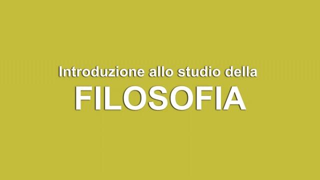 INTRODUZIONE ALLO STUDIO DELLA FILOSOFIA