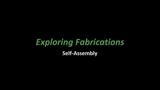 Exploring Fabrications-Self-Assembly (NanoDays Training Video)