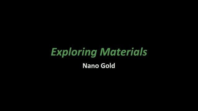 Exploring Materials- Nano Gold (NanoDays Training Video)
