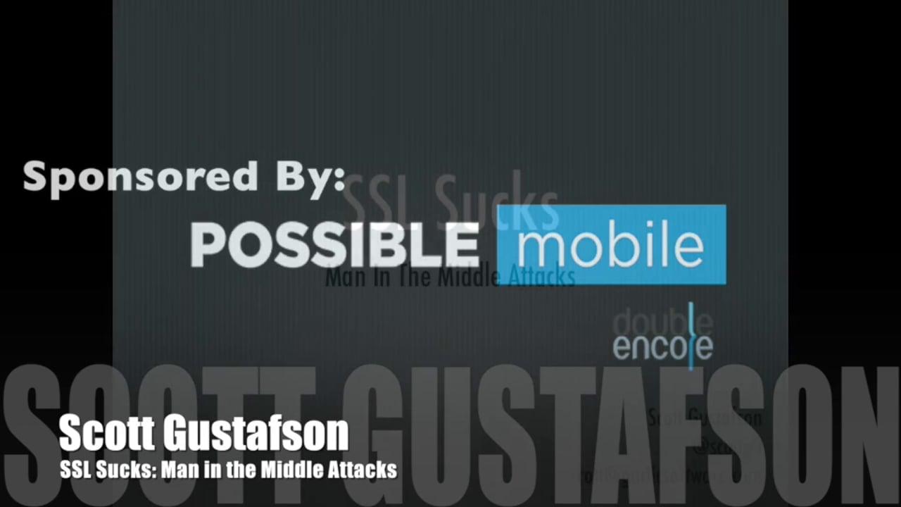 Scott Gustafson: SSL Sucks: Man in the Middle Attacks