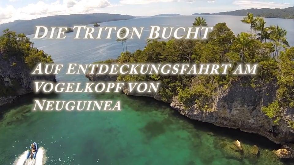 Die Triton Bucht - Auf Entdeckungsfahrt amVogelkopf von Neuguinea