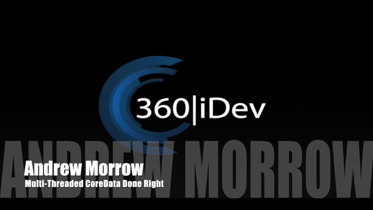 Andrew Morrow: Multi-Threaded CoreData Done Right