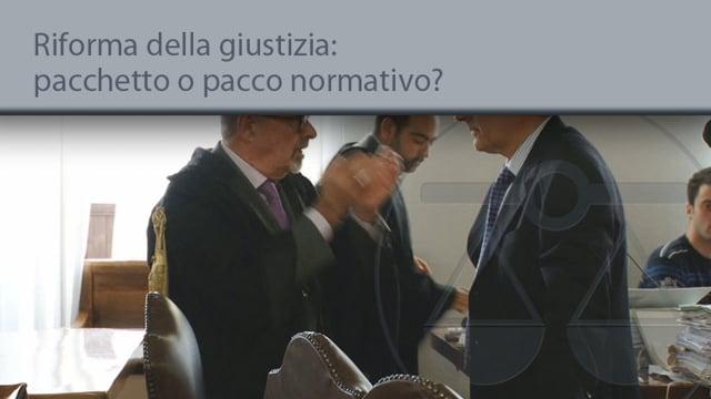 Riforma della giustizia, pacchetto o pacco normativo? - 22/9/2014