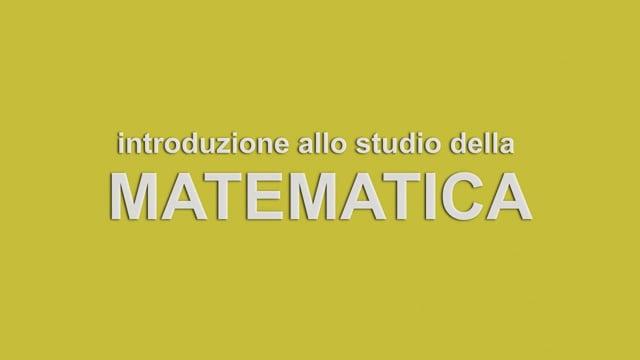 INTRODUZIONE ALLO STUDIO DELLA MATEMATICA