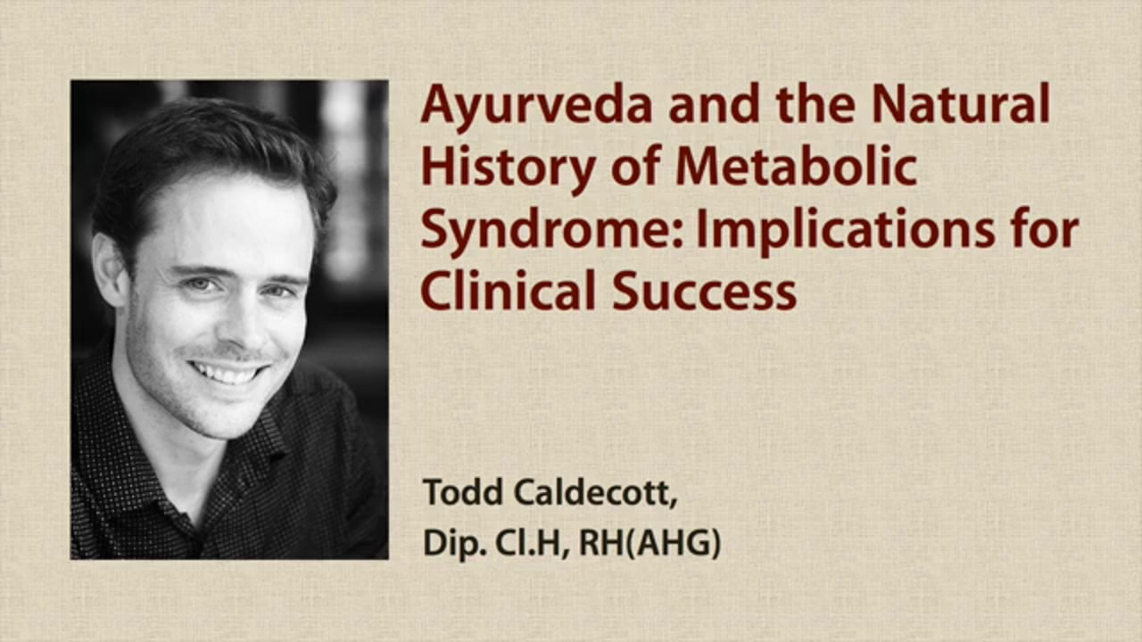 Ayurveda and the Natural History of Metabolic Syndrome: Implications for Clinical Success