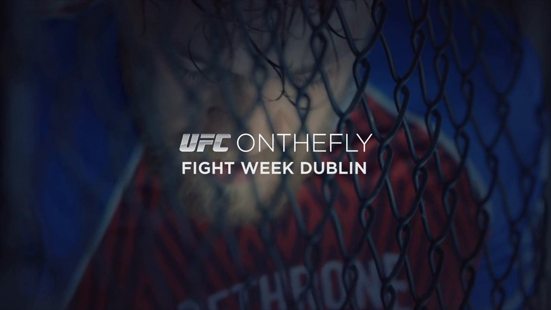 UFC On The Fly: Fight Week Dublin