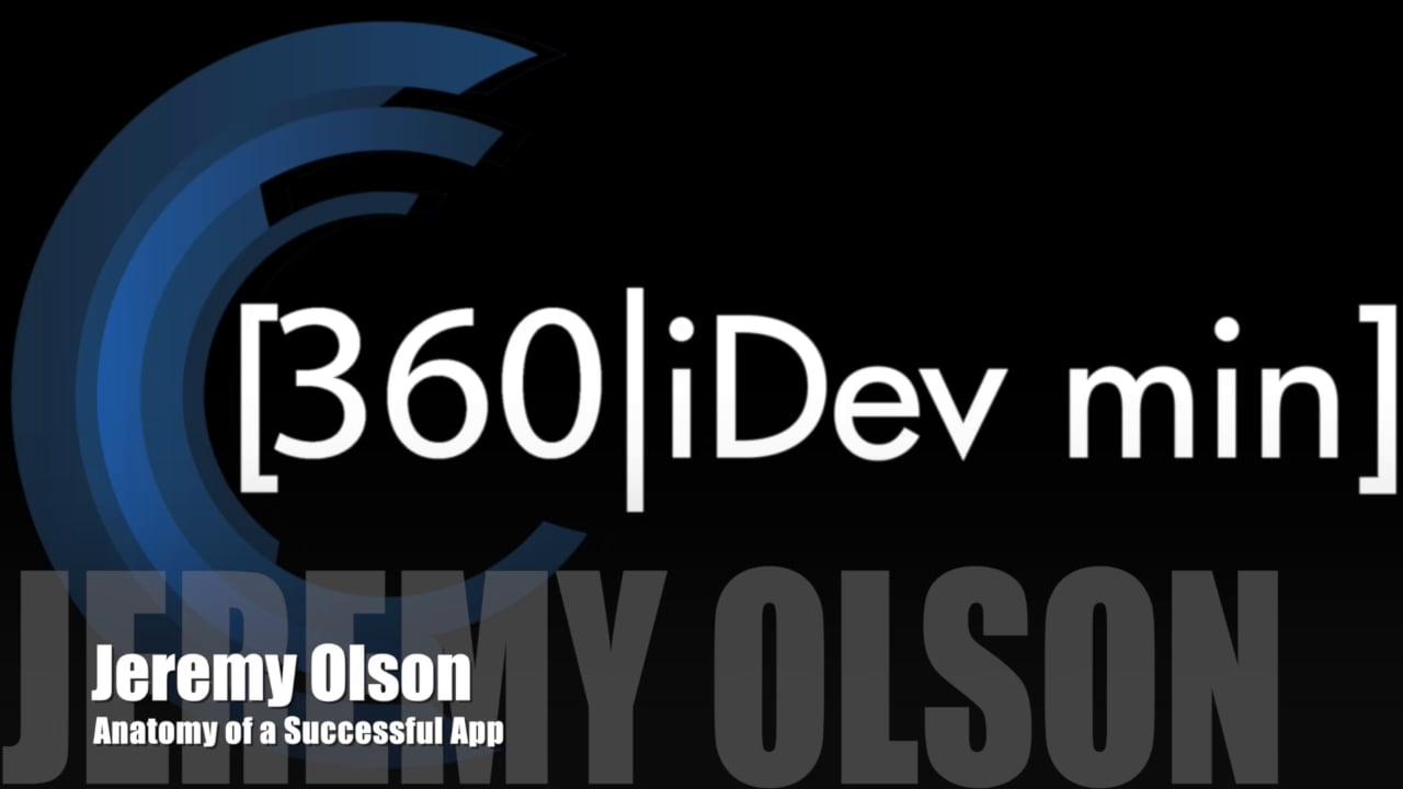 Jeremy Olson - Anatomy of a Successful App
