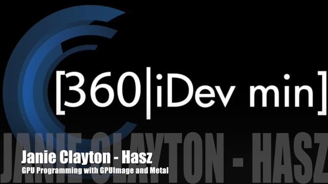 Janie Clayton-Hasz - GPU Programming with GPUImage and Metal