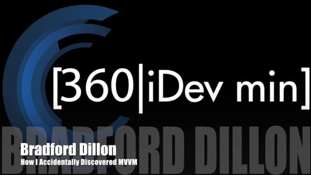 Brad Dillon - How I Accidentally Discovered MVVM