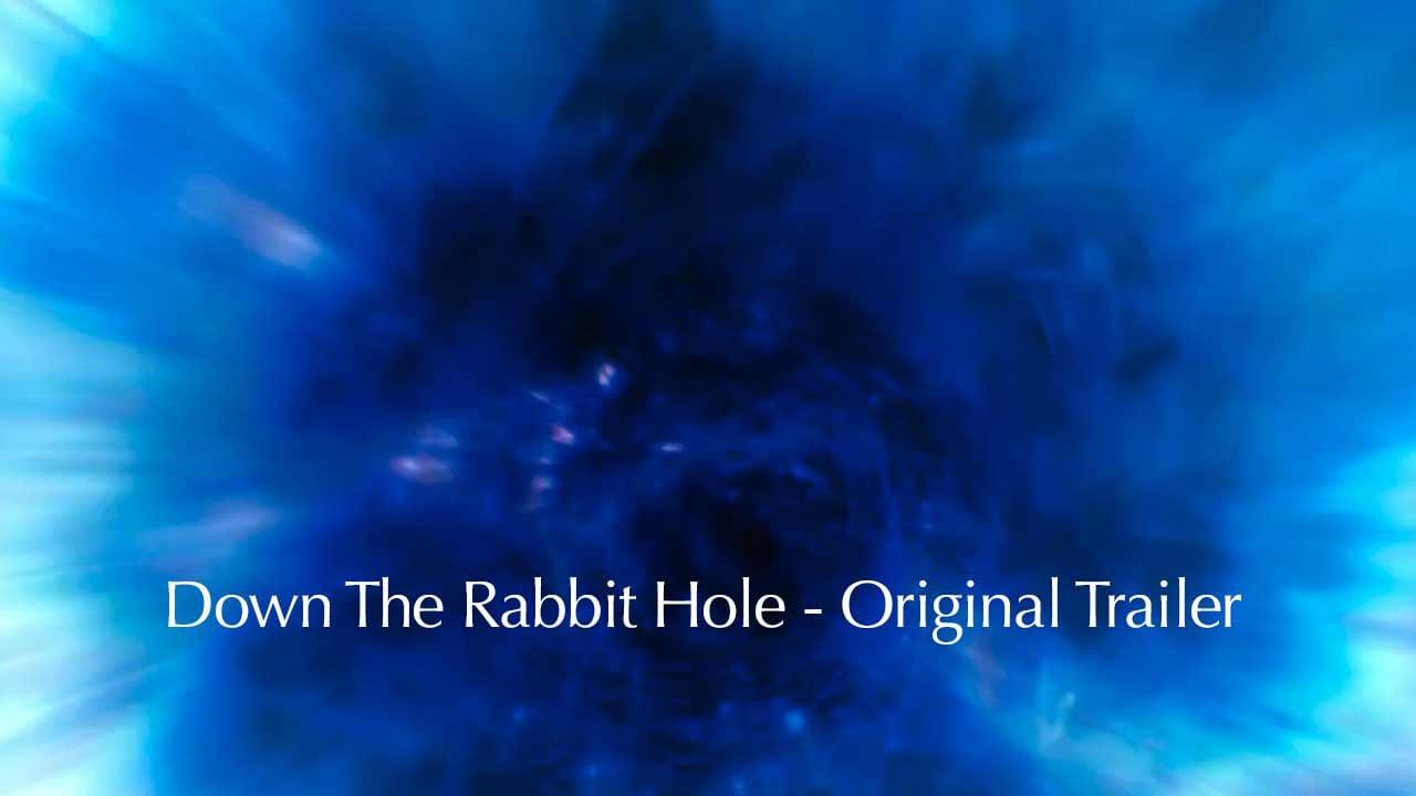 Down The Rabbit Hole Trailer