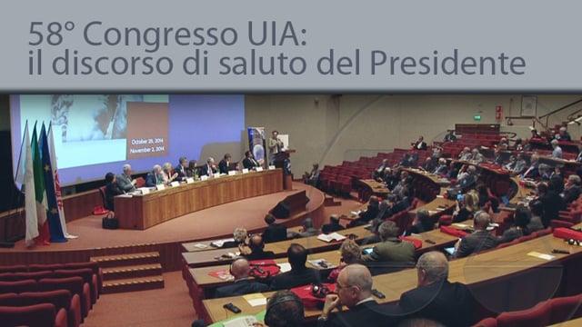 Il discorso di saluto del Presidente al 58° Congresso Uia - 1/11/2014