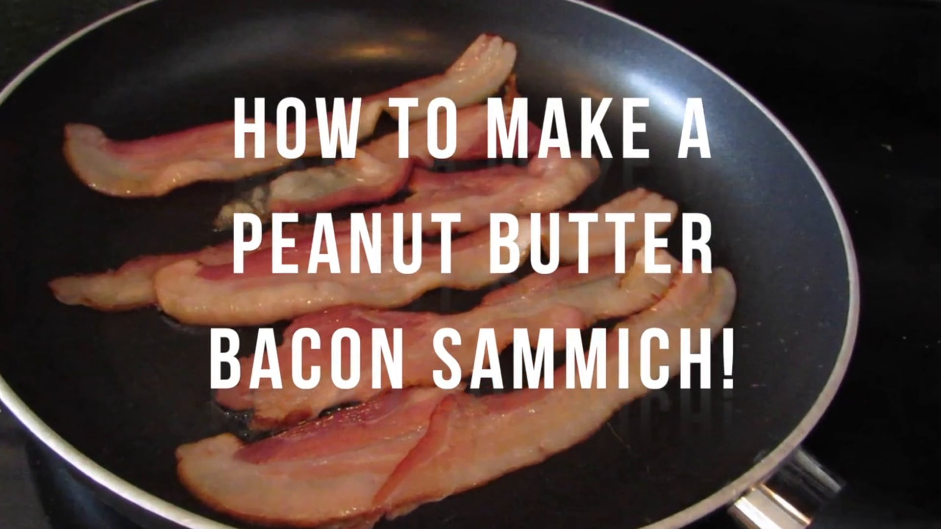 How To Make A Peanut Butter & Bacon Sammich!