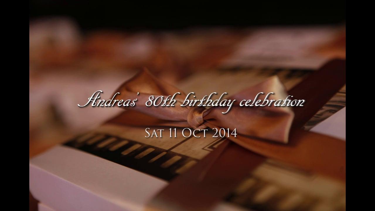 Andreas' 80th Birthday Celebrations