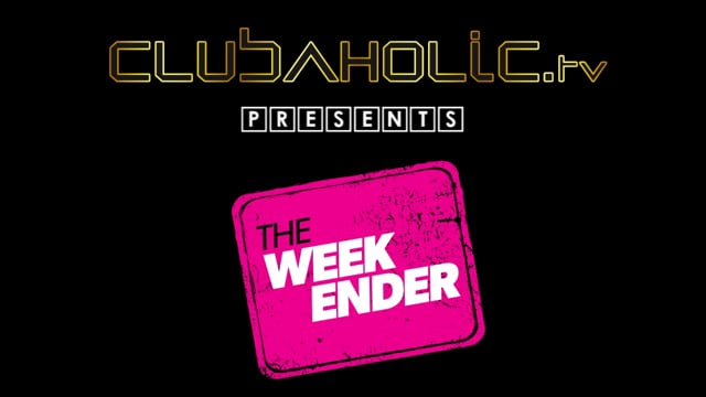 Clubaholic.tv presents 'The Weekender' Trailer for Made In Leeds TV Channel