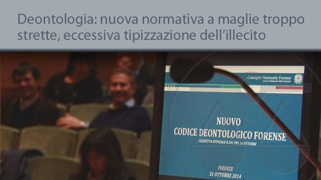 Deontologia: nuovo normative a maglie troppo strette, eccessiva la tipizzazione dell'illecito - 17/11/2014