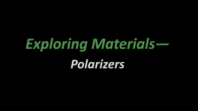 Exploring Materials - Polarizers