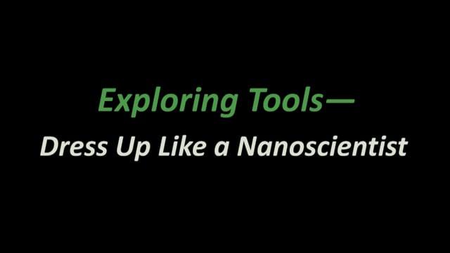 Exploring Tools - Dress Up Like a Nanoscientist
