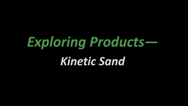 Exploring Products - Kinetic Sand