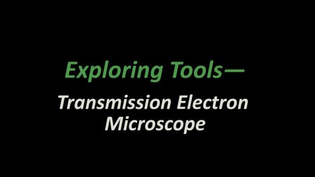 Exploring Tools - Transmission Electron Microscopes