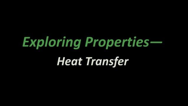 Exploring Properties - Heat Transfer