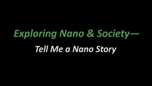 Exploring Nano and Society - Tell a Nano Story